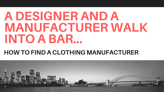 Clothing Manufacturer: How to select a Clothing Manufacturer