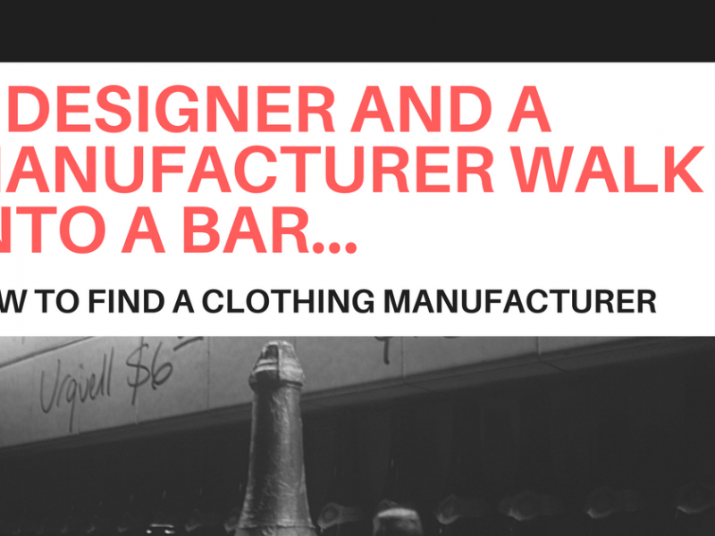 How to Select a Clothing Manufacturer